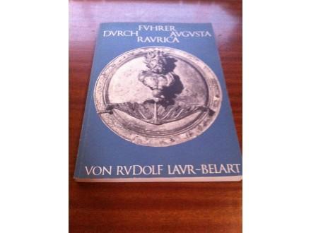 Fvhrer dvrch avgvsta ravrica Von Rvdolf Lavr-Belart