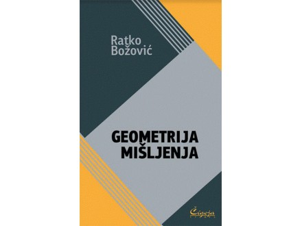 GEOMETRIJA MIŠLJENJA - Ratko Božović