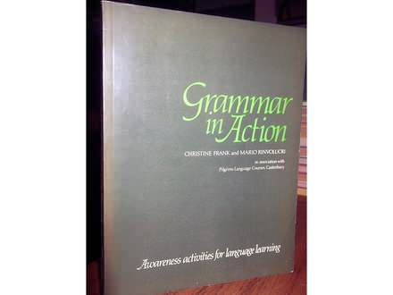 GRAMMAR IN ACTION - C. Frank and M. Rinvolucri
