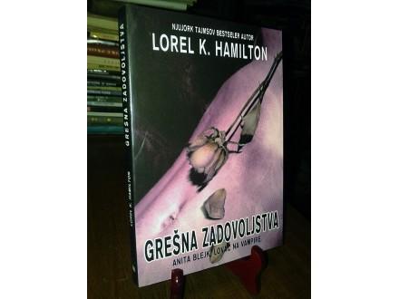GREŠNA ZADOVOLJSTVA - Lorel K. Hamilton