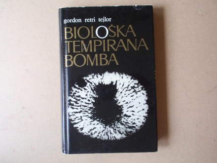 Gordon Retri Tejlor - BIOLOŠKA TEMPIRANA BOMBA