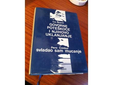 Govorne poteškoće i njihovo uklanjanje Ivo Škarić