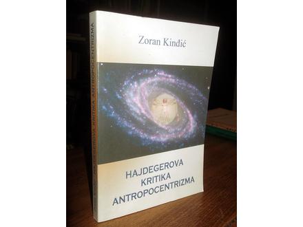 HAJDEGEROVA KRITIKA ANTROPOCENTRIZMA - Zoran Kinđić