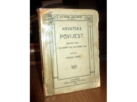 HRVATSKA POVIJEST II od 1526 do 1790 - F.Šišić (1908)