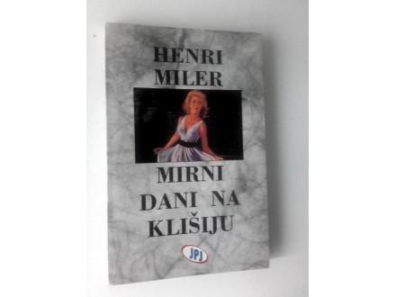 Henri Miler - Mirni dani na Klišiju
