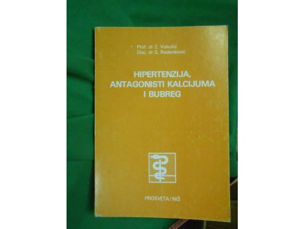 Hipertenzija,antagonisti kalcijuma i bubreg Z.Vukušić.S
