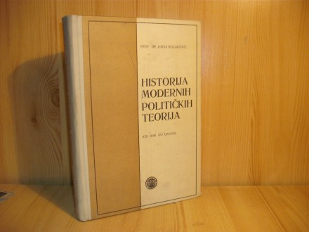 Historija modernih političkih teorija - J. Kolaković