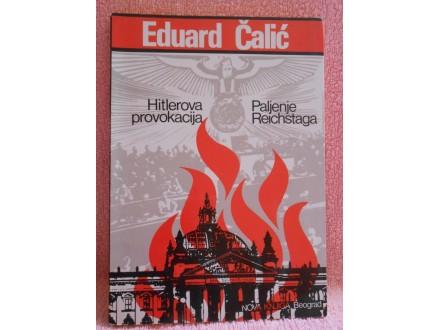 Hitlerova provokacija, paljenje Rajhstaga, Eduard Čalić
