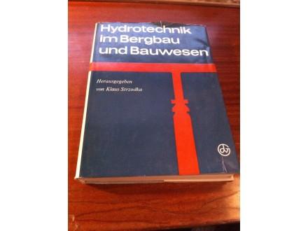 Hydrotechnik im Bergbau und Bauwesen Klaus Surzodka
