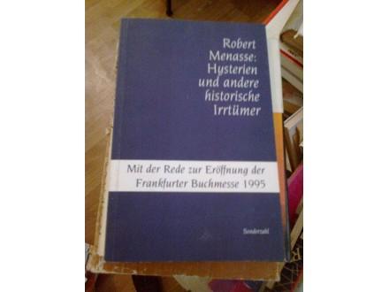 Hysterie und andere historische Irrtum Robert Menasse