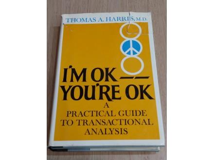 I`m ok, you`re ok - Thomas A. Harris m.d.