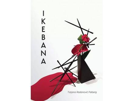 IKEBANA - Tatjana Radanović Felberg