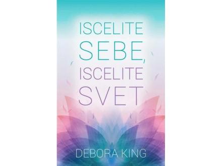 ISCELITE SEBE, ISCELITE SVET - Debora King