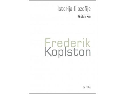 ISTORIJA FILOZOFIJE: GRČKA I RIM - Frederik Koplston