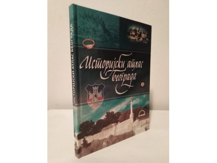 ISTORIJSKI ATLAS Beograda - Dragan Lakicevic NOVA