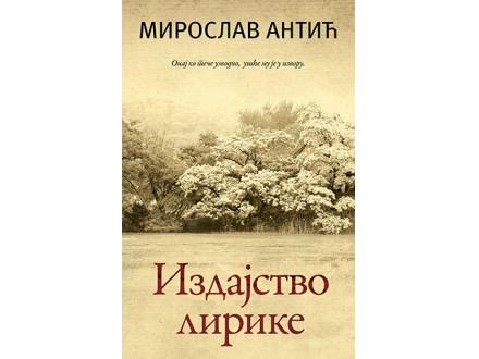 IZDAJSTVO LIRIKE - Miroslav Antić