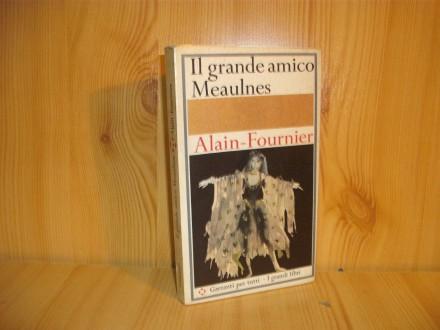 Il grande amico Meaulnes - Alain - Fournier