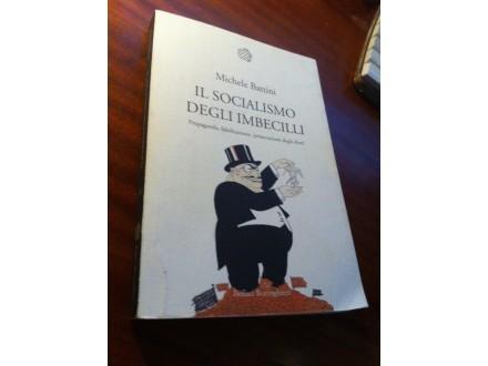 Il socialismo degli imbecilli Michele Battini