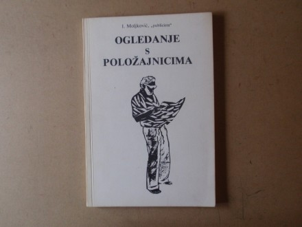 Ilija Moljković - OGLEDANJE S POLOŽAJNICIMA