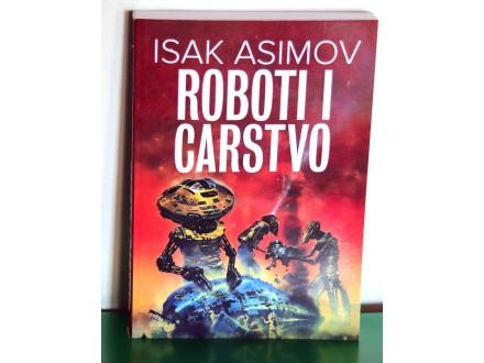 Isak Asimov - ROBOTI I CARSTVO