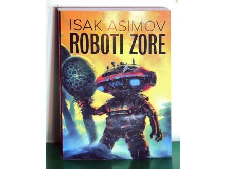 Isak Asimov - ROBOTI ZORE