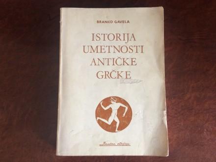 Istorija Umetnosti Anticke Grcke - Branko Gavela