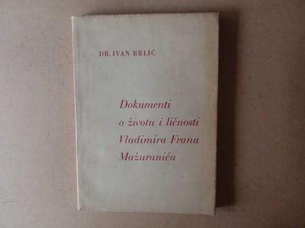 Ivan Brlić - DOKUMENTI O ŽIVOTU  FRANA MAŽURANIĆA