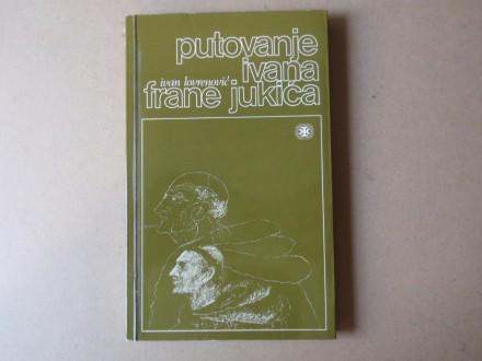 Ivan Lovrenović - PUTOVANJE IVANA FRANE JUKIĆA