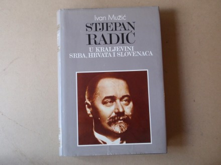 Ivan Mužić - STJEPAN RADIĆ U KRALJEVINI SRBA HRVATA