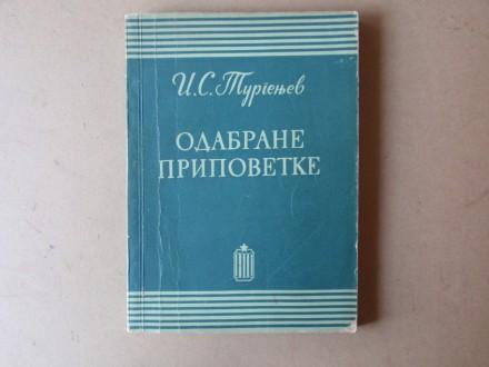 Ivan S. Turgenjev - ODABRANE PRIPOVETKE