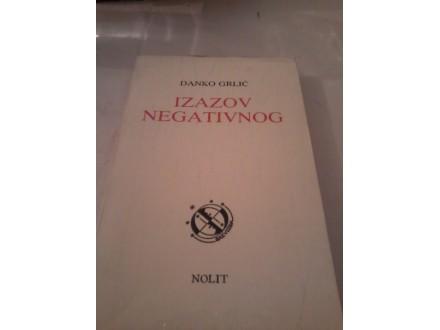 Izazov negativnog - Danko Grlić