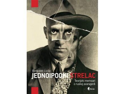JEDNOIPOOKI STRELAC - Benedikt Livšic