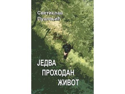 JEDVA PROHODAN ŽIVOT - Svetislav Pušonjić