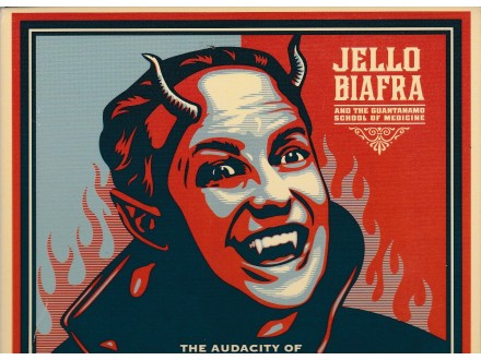 JELLO BIAFRA - The Audicity Of Hype
