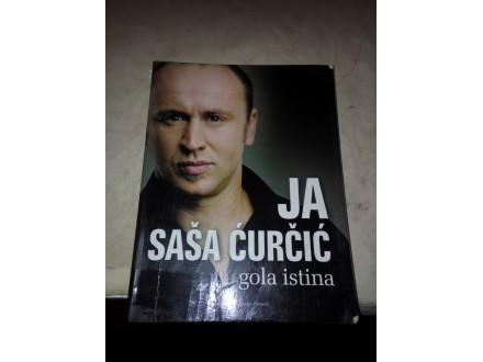 Ja Saša Ćurčić gola istina - sa potpisom autora