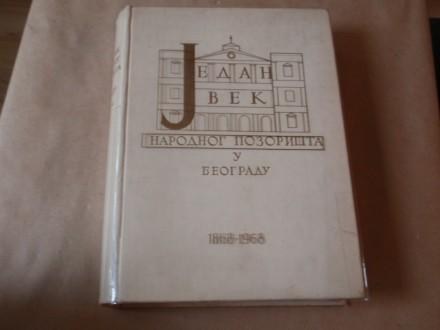 Jedan vek Narodnog pozorišta u Beogradu 1868-1968