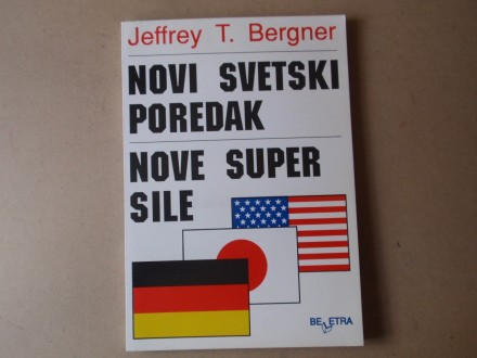 Jeffrey Bergner  NOVI SVETSKI POREDAK NOVE SUPER SILE