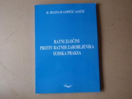 Jelena Lopičić - RATNI ZLOČINI PROTIV RATNIH