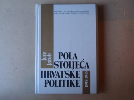 Jere Jareb - POLA STOLJEĆA HRVATSKE POLITIKE 1895-1945