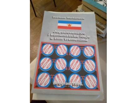 Jugoslovenstvo i komunističke ideje u zlim vremenima