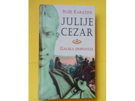 Julije Cezar 2 galska simfonija - Rože Karatini
