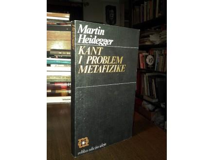 KANT I PROBLEM METAFIZIKE - Martin Hajdeger