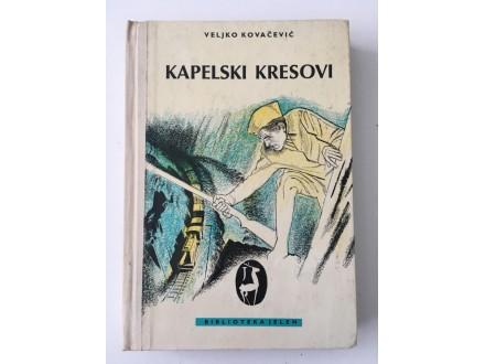 KAPELSKI KRESOVI - Veljko Kovačević