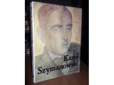 KAROL SZYMANOWSKI: An anthology