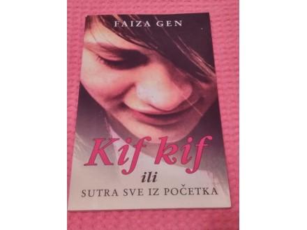 KIF KIF ili Sutra sve iz početka - Feiza Gen