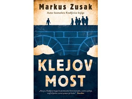 KLEJOV MOST - Markus Zusak