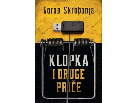 KLOPKA I DRUGE PRIČE - Goran Skrobonja