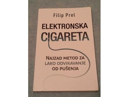 KNJIGA ELEKTRONSKA CIGARETA - autor: Filip Prel