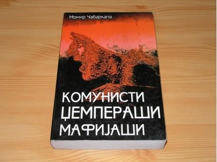 KOMUNISTI DŽEMPERAŠI MAFIJAŠI - Momir Čabarkapa
