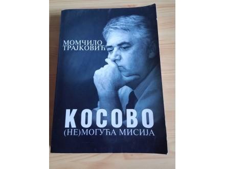 KOSOVO: (NE)MOGUĆA MISIJA - Momčilo Trajković